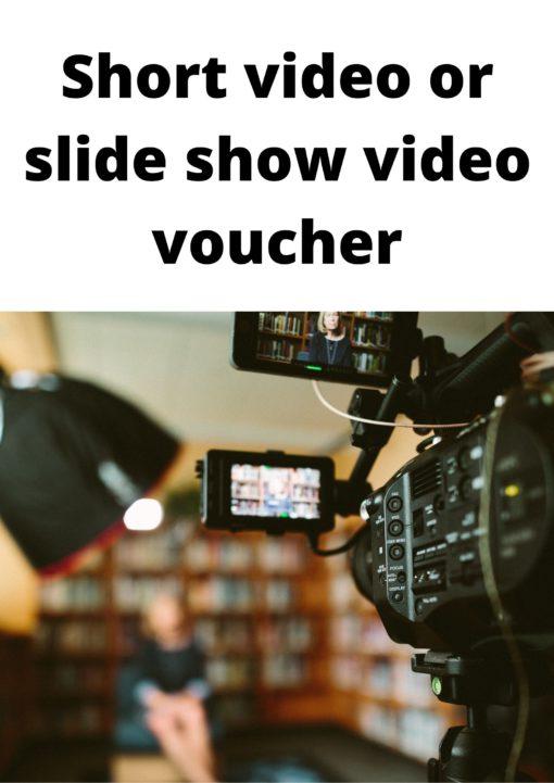 Short video or slide show video voucher